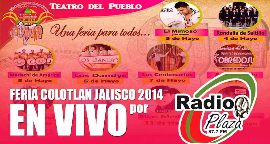 Feria Colotlan 2014 ¡EN VIVO! por Radio Plaza